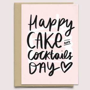 Funny Typographic Birthday Card - Happy Cake and Cocktails Day - Greeting Card For Friend