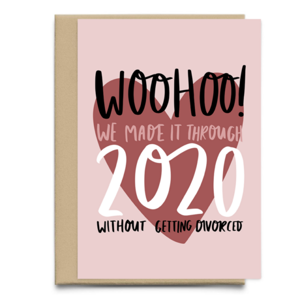 We Made It Through 2020 Without Getting Divorced Funny Valentine's Day Card